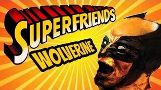 X-Men Origins Wolverine - The Amazing Superfriends!