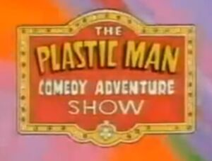 The Plastic Man Comedy Adventure Show
