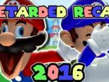 SM64: RETARDED RECAP 2016