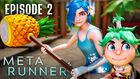 Meta Runner episode 2