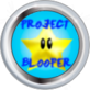 Project Blooper: Private