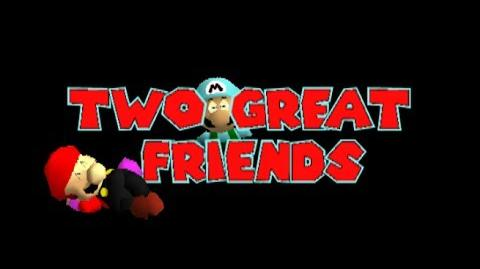 Super mario 64 bloopers Two great friends!