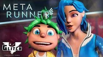META RUNNER - Season 1 Episode 6 Game Plan Glitch Productions