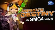SMG4 Movie Meggy's Destiny