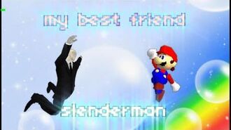 Super mario 64 bloopers- my best friend slenderman