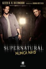 Supernatural-Nunca-Mais-Keith-R-A-DeCandido (1)