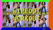 Swearing Kelsi, The Wipeout Workout Is On!