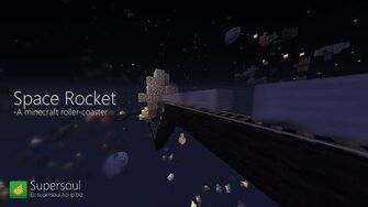 Minecraft Roller Coaster Supersoul Gameplay - Space Rocket (2014)