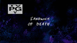 250px-Sandwich of Death title card