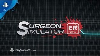 Surgeon Simulator ER - PlayStation Experience 2016 Gameplay Trailer PSVR
