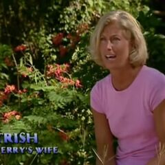 Terry's Wife, Trish making a <a href=