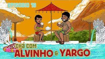 Chá com Alvinho 18 - Yargo Brito