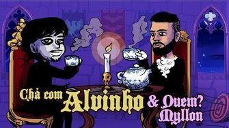 Chá com Alvinho 5 - Myllon Matos