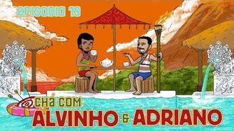 Chá com Alvinho 19 - Adriano Fontoura