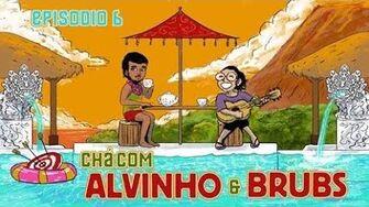 Chá com Alvinho 06 - Bruna Ribeiro