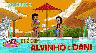 Chá com Alvinho 02 - Dani Monteiro