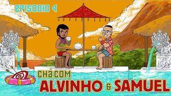 Chá com Alvinho 04 - Samuel Monteiro