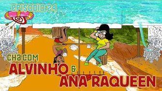 Chá com Alvinho 08 - Ana Raquel