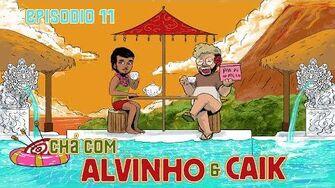 Chá com Alvinho 11 - Caik Fonseca