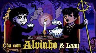 Chá com Alvinho 11- Laau Reymond