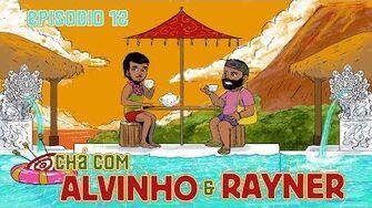 Chá com Alvinho 12 - Rayner Medeiros