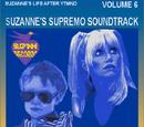 SUZANNE'S SUPREMO SOUNDTRACK VOLUME 6
