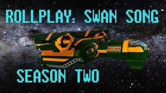 RollPlay Swan Song - Season 2
