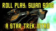 Roll Play Swan Song Intro (a Star Trek Spoof)