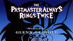 The Pastmaster Always Rings Twice