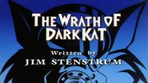 The Wrath of Dark Kat