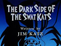 The Dark Side of the SWAT Kats