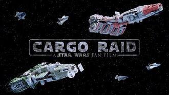Cargo Raid - A Star Wars Fan Film