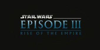 Lego Star Wars Episode Iii Rise Of The Empire Star Wars Fanon Fandom