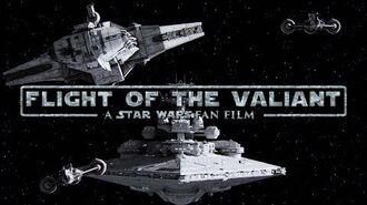 Flight of the Valiant - A Star Wars Fan Film