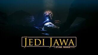 THE JEDI JAWA - A Star Wars Fan Film