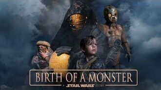Birth of a Monster A Star Wars Story