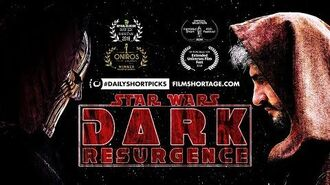 The Dark Resurgence A Star Wars Story (Award-Winning Fan Film)