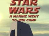 A Marine Went to Jedi Camp