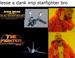 Dank drake imperial starfighter meme