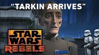 """Star Wars Rebels """"Tarkin Arrives"""""""