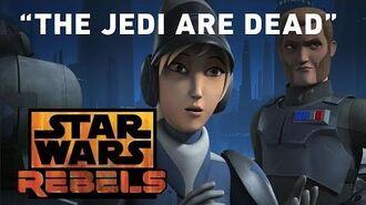 """Star Wars Rebels """"The Jedi Are Dead"""""""