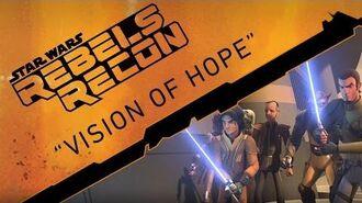 "Rebels Recon 11 Inside ""Vision of Hope"""