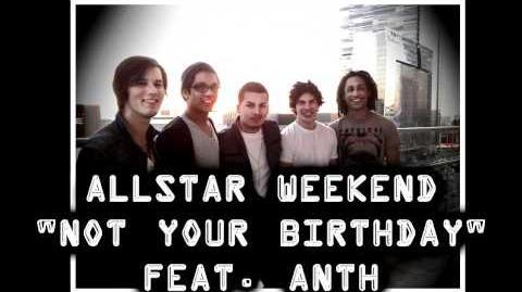 Allstar Weekend - Not Your Birthday (feat. Anth) w Lyrics