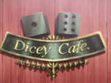 Dicey Cafe