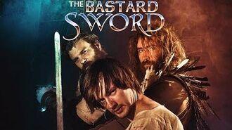 The Bastard Sword - Movie Trailer