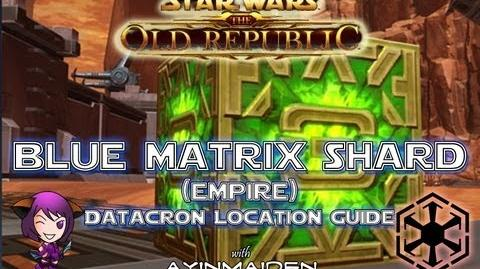 ★ SWTOR ★ - Datacron Location Guide - Blue Matrix Shards (Empire)