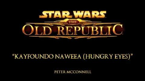 Kayfoundo Naweea (Hungry Eyes) - The Music of STAR WARS The Old Republic