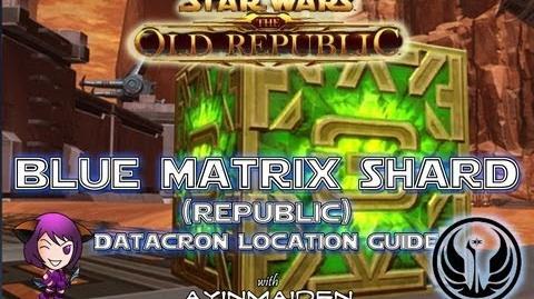 ★ SWTOR ★ - Datacron Location Guide - Blue Matrix Shards (Republic)