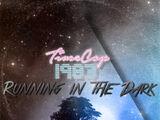 Running in the Dark EP (TimeCop1983)