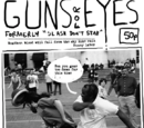 Guns for Eyes